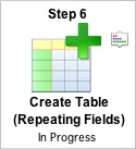 Step 6 - Create Table (Repeating Fields) Button
