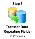 Step 7 - Transfer Data (Repeating Fields)  Button